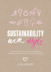 Sustainability with Style: Environmental, Social, and Cultural Lessons Learned by a Fashionista Turned Environmentalist